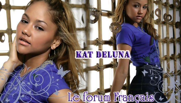 Le forum de référence francophone sur Kat Deluna