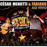 César Menotti & Fabiano - Voz Do Coração Ao Vivo (2008)