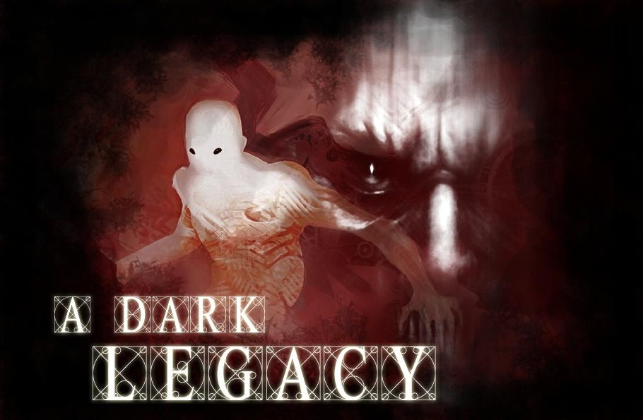 A Dark Legacy